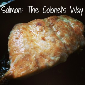 Salmon The Colonel's Way