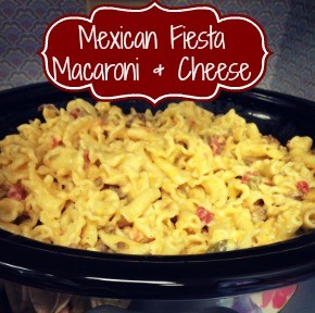 Mexican Fiesta Macaroni and Cheese