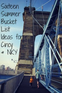 Sixteen Summer Bucket List Ideas for Cincinnati & NKY