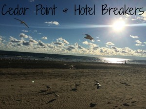 Cedar Point & Hotel Breakers in Sandusky, Ohio