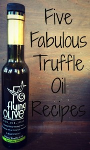 Five Fabulous Truffle Oil Recipes