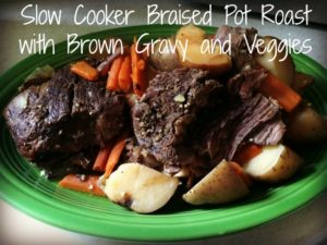 Slow Cooker Braised Pot Roast with Brown Gravy and Veggies