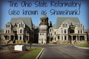 The Ohio State Reformatory, Also Known as Shawshank